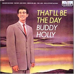 Buddy Holly – That'll Be The Day (1958)